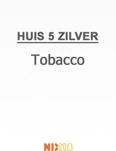 HUIS 5 Zilver Tobacco